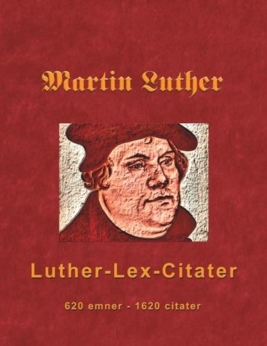 Finn B. Andersen - Martin Luther - Luther-Lex-Citater