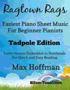 Ragtown Rags Easiest Piano Sheet Music For Beginner Pianists Tadpole Edition