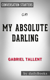 My Absolute Darling by Gabriel Tallent  Conversation Starters