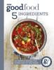 Good Food: 5 Ingredients