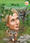 Who Is Jane Goodall