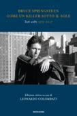 Bruce Springsteen. Come un killer sotto il sole. Testi scelti 1972 - 2017