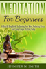 Jennifer N. Smith - Meditation For Beginners: A Step By Step Guide To Calming Your Mind, Reducing Stress, And Living Longer Starting Today artwork