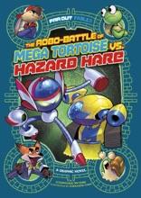 The Robo-battle of Mega Tortoise vs. Hazard Hare