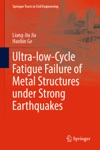 Ultra-low-Cycle Fatigue Failure Of Metal Structures Under Strong Earthquakes