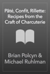 Pt Confit Rillette Recipes From The Craft Of Charcuterie