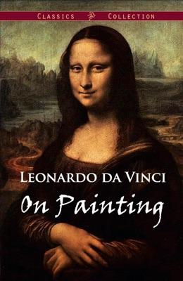 Leonardo da Vinci On Painting (Illustrated)