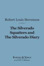 The Silverado Squatters and The Silverado Diary (Barnes & Noble Digital Library)