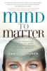 Dawson Church - Mind to Matter artwork