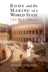 Rome And The Making Of A World State 150 BCE20 CE