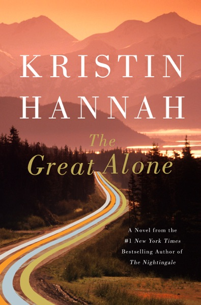 The Great Alone - Kristin Hannah book cover