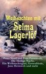 Weihnachten Mit Selma Lagerlf Peter Nord Und Frau Fastenzeit Die Heilige Nacht Ein Weihnachtsgast Gottesfriede Jans Heimweh Und Mehr