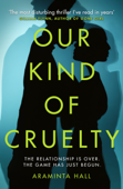 Our Kind of Cruelty