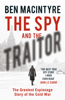 Ben Macintyre - The Spy and the Traitor artwork