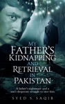 My Fathers Kidnapping And Retrieval In Pakistan