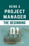 Being A Project Manager The Beginning