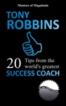 Tony Robbins 20 Tips From The Worlds Greatest Success Coach