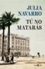 Julia Navarro - Tú no matarás portada