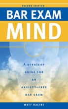Bar Exam Mind: A Strategy Guide to an Anxiety-Free Bar Exam