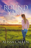 Alissa Callen - The Round Yard (A Woodlea Novel, #5) artwork