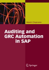 Auditing and GRC Automation in SAP - Maxim Chuprunov