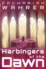 Harbingers of the Dawn