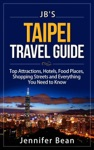 Taipei Travel Guide Top Attractions Hotels Food Places Shopping Streets And Everything You Need To Know