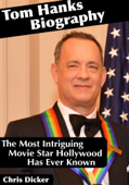 Tom Hanks Biography: The Most Intriguing Movie Star Hollywood Has Ever Known