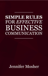 Simple Rules for Effective Business Communication