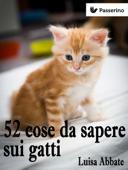 52 cose da sapere sui gatti Book Cover