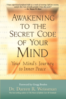 Darren R. Weissman, Dr. - Awakening to the Secret Code of Your Mind artwork