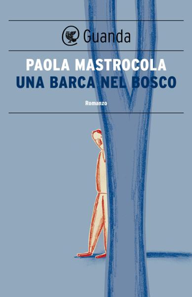 Una barca nel bosco da Paola Mastrocola