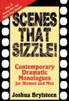 Scenes That SizzleContemporary Dramatic Monologues For Women And Men