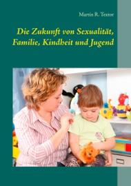 Die Zukunft Von Sexualit T Familie Kindheit Und Jugend
