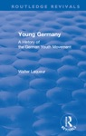 Routledge Revivals Young Germany 1962