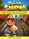 Subway Surfers Game Download Hacks Mods Apk Cheats Guide Unofficial