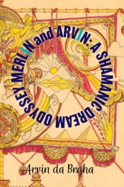 Download and Read Online Merlin and Arvin: A Shamanic Dream Odyssey: Volume 2