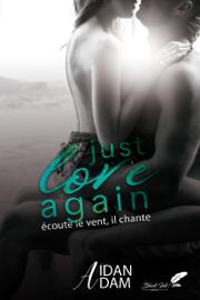 Just Love Again : Écoute le vent il chante