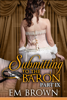 Submitting to the Baron, Part IX - Em Brown