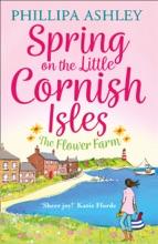 Spring On The Little Cornish Isles: The Flower Farm