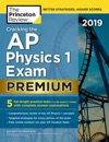 Cracking The AP Physics 1 Exam 2019 Premium Edition