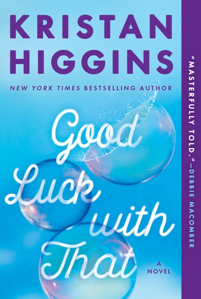 Good Luck with That - Kristan Higgins book cover