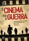 O Cinema Vai  Guerra