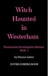 Witch Haunted In Westerham Paranormal Investigation Bureau Book 7