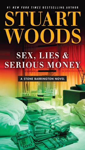 Stuart Woods - Sex, Lies & Serious Money