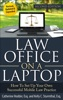 Law Office On A Laptop: How To Set Up Your Own Successful Law Practice, Second Edition