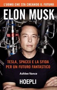 Elon Musk da Ashlee Vance