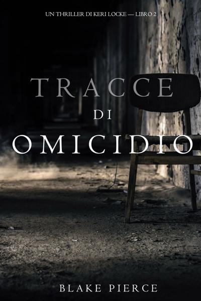 Tracce di Omicidio (Un Thriller di Keri Locke -- Libro #2) di Blake Pierce