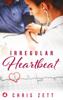 Irregular Heartbeat - Chris Zett