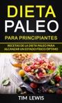 Dieta Paleo Para Principiantes Recetas De La Dieta Paleo Para Alcanzar Un Estado Fsico Ptimo